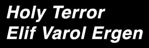 Holy Terror Elif Varol Ergen